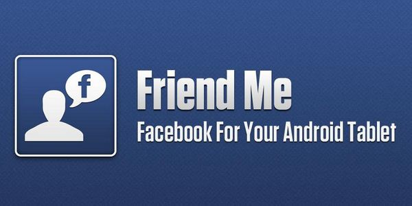 Friend Me : l'application Facebook pour les tablettes Android